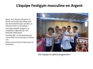 L'équipe  Festigym  masculine en Argent