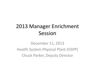 2013 Manager Enrichment Session