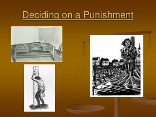 Deciding on a Punishment