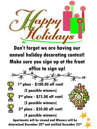 1 st  place - $100.00 off rent! (2 possible winners) 2 nd  place - $75.00 off rent!