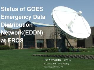 Status of GOES  Emergency Data  Distribution Network(EDDN) at EROS