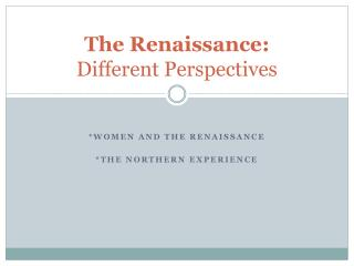 The Renaissance:  Different Perspectives