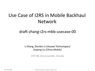 Use Case of I2RS in Mobile Backhaul Network   draft-zhang-i2rs-mbb-usecase-00