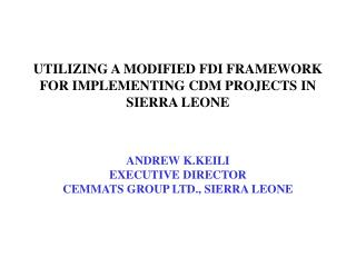 UTILIZING A MODIFIED FDI FRAMEWORK FOR IMPLEMENTING CDM PROJECTS IN SIERRA LEONE