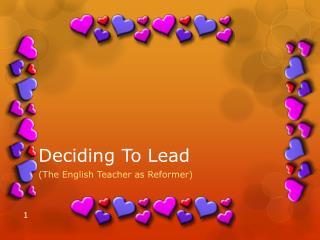 Deciding To Lead