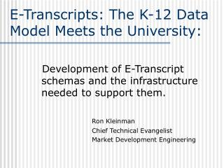 E-Transcripts: The K-12 Data Model Meets the University: