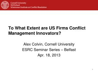 To What Extent are US Firms Conflict Management Innovators?
