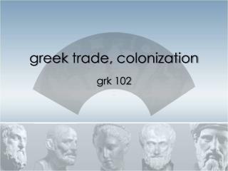 greek  trade,  c olonization
