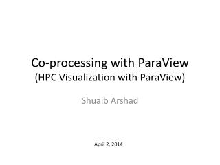 Co-processing with  ParaView (HPC Visualization with  ParaView )