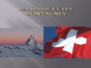 Ma suisse et les montagnes