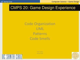 Code Organization UML Patterns Code Smells Feb 7 2011 Arnav Jhala
