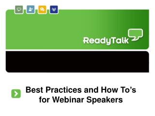 Best  Practices and How  To�s for  Webinar  Speakers