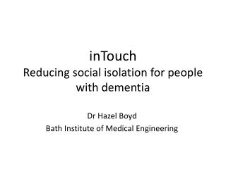 inTouch Reducing social isolation for people with dementia
