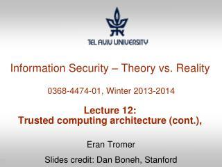 Eran  Tromer Slides credit: Dan  Boneh , Stanford