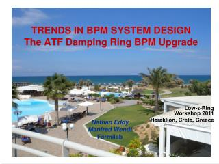 TRENDS IN BPM SYSTEM DESIGN The ATF Damping Ring BPM Upgrade