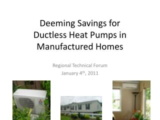 Deeming Savings for  Ductless Heat Pumps in  Manufactured Homes