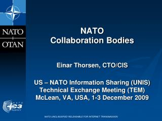 NATO Collaboration  Bodies Einar Thorsen, CTO/CIS