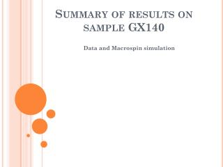 Summary of results on sample GX140
