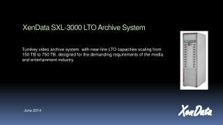 XenData  SXL-3000 LTO  Archive  System