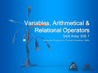 Variables, Arithmetical & Relational Operators