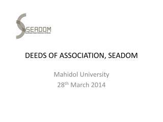 Deeds of Association, SEADOM