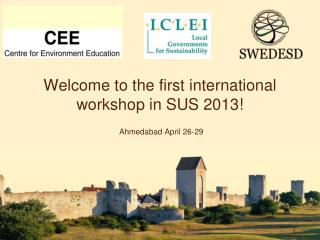 Welcome to the first international workshop in SUS 2013!
