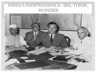 India's Independence– See, Think, Wonder