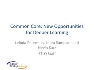 Common Core: New Opportunities for Deeper Learning