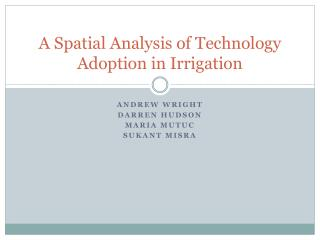 A Spatial Analysis of Technology  Adoption in  Irrigation