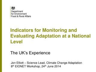 Indicators for Monitoring and Evaluating Adaptation at a National Level The UK�s Experience