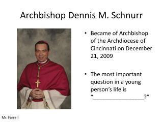 Archbishop Dennis M.  Schnurr