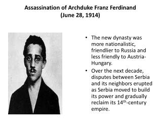 Assassination of Archduke Franz  Ferdinand (June 28, 1914)