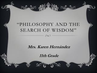 � Philosophy  and  the Search  of  wisdom �