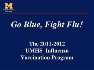 The 2011-2012  UMHS  Influenza  Vaccination Program