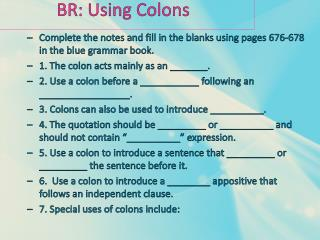 BR: Using Colons