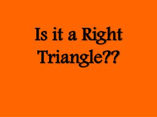 Is it a Right Triangle??