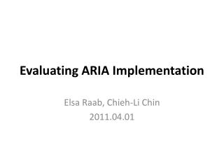 Evaluating ARIA Implementation