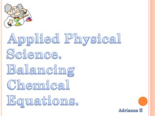 Applied Physical Science. Balancing Chemical Equations.