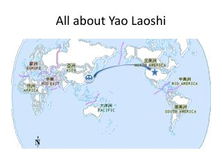 All about Yao  Laoshi
