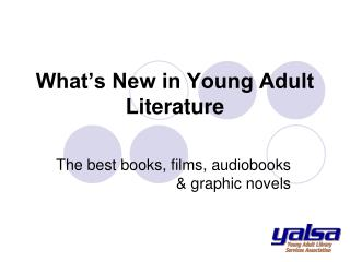 What s New in Young Adult Literature