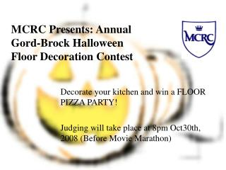 MCRC Presents: Annual Gord -Brock Halloween Floor Decoration Contest