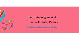 Events Management & Themed Birthday Parties