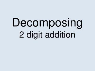 Decomposing 2 digit addition