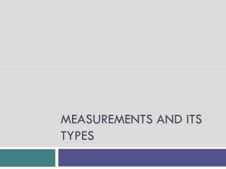 Measurements and its types