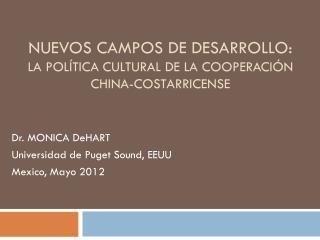 Nuevos campos  de  desarrollo :  LA POLÍTICA CULTURAL DE LA COOPERACIÓN CHINA-COSTARRICENSE