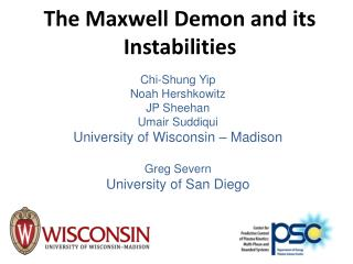The Maxwell Demon and its Instabilities