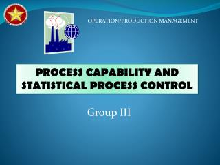 PROCESS CAPABILITY AND STATISTICAL PROCESS CONTROL