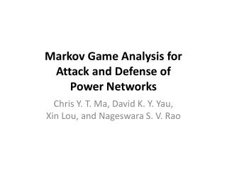 Markov Game Analysis for  Attack and Defense of  Power Networks
