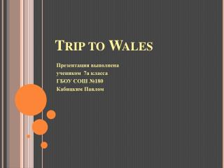 Trip to Wales