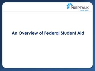 An Overview of Federal Student Aid